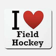 I Love Field Hockey Mousepad