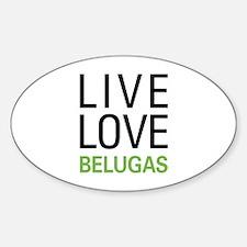 Live Love Belugas Decal