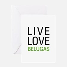 Live Love Belugas Greeting Card