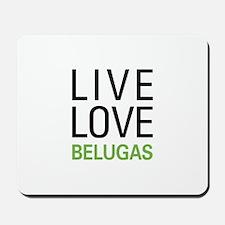 Live Love Belugas Mousepad