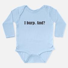 I Burp Long Sleeve Infant Bodysuit