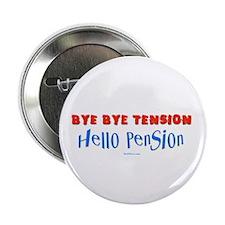 """Hello Pension Retiree 2.25"""" Button"""