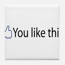 You Like This Tile Coaster