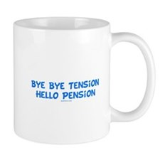 Hello Pension Retiree Mug