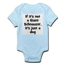 If it's not a Giant Schnauzer Infant Creeper