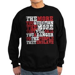 The More You Question Sweatshirt