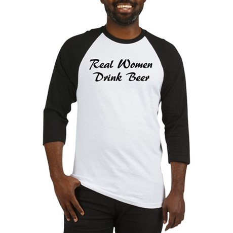 Real Women Drink Beer Baseball Jersey