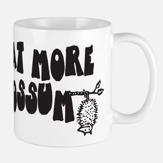 Eat More Possum Mug