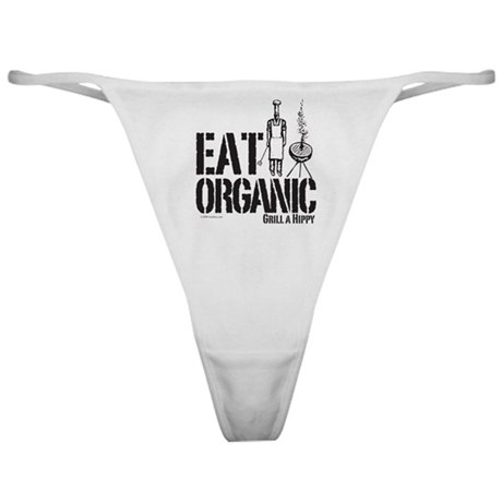 Eat Organic-Grill a Hippy Classic Thong