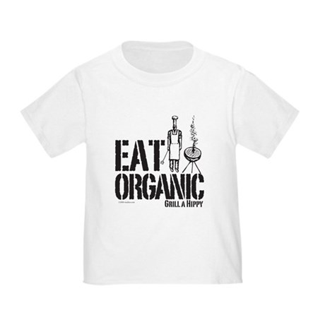 Eat Organic-Grill a Hippy Toddler T-Shirt