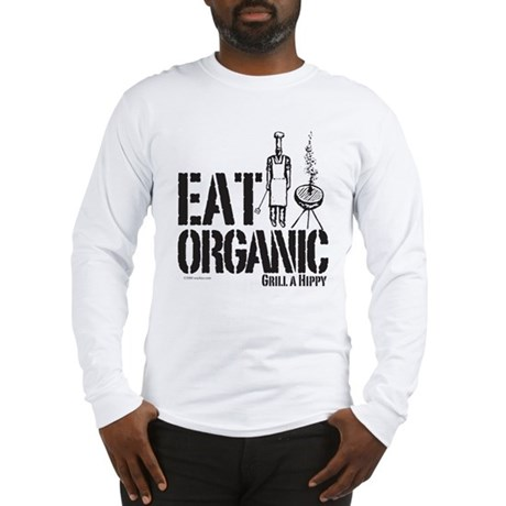 Eat Organic-Grill a Hippy Long Sleeve T-Shirt