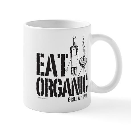 Eat Organic-Grill a Hippy Mug