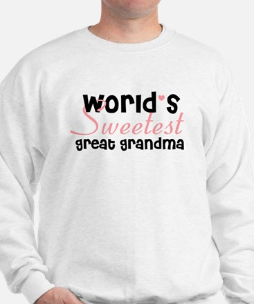 World's sweetest great grandm Sweatshirt