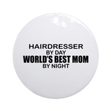 World's Best Mom - HAIRDRESSER Ornament (Round)