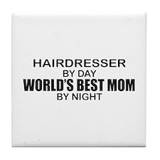 World's Best Mom - HAIRDRESSER Tile Coaster