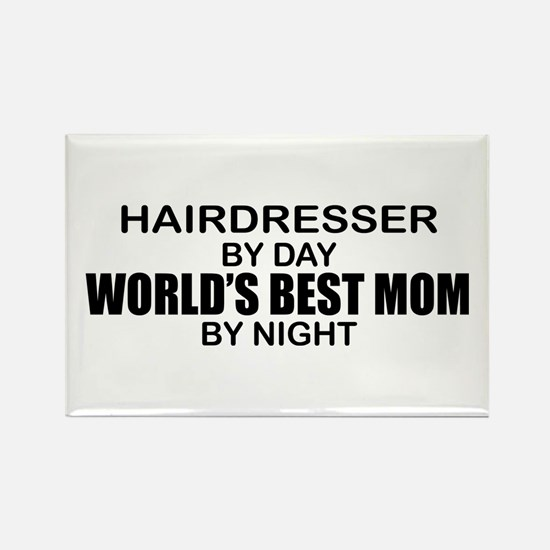 World's Best Mom - HAIRDRESSER Rectangle Magnet