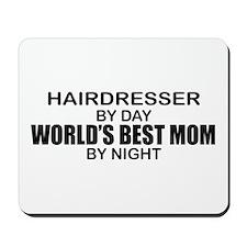 World's Best Mom - HAIRDRESSER Mousepad