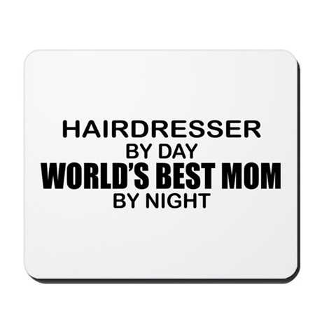World's Best Mom - HAIRDRESSER Mousepad