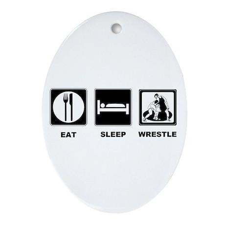 Eat Sleep Wrestle Ornament (Oval)