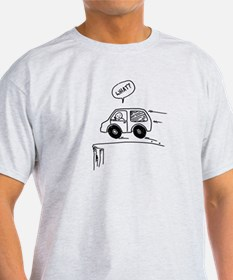 What? Drive Off A Cliff! T-Shirt