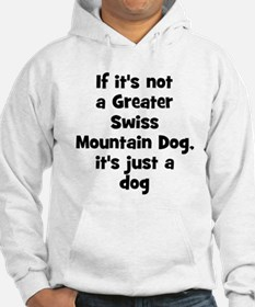 If it's not a Greater Swiss M Hoodie
