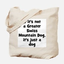 If it's not a Greater Swiss M Tote Bag