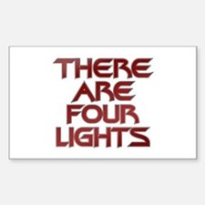 There Are Four Lights Sticker (Rectangle)