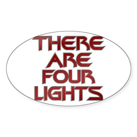 There Are Four Lights Sticker (Oval)