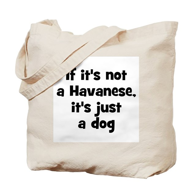 If it's not a Havanese, it's Tote Bag by doggoneshop