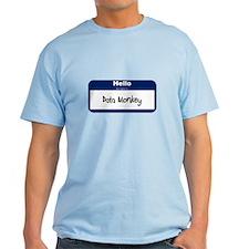 Hello my name is: Data Monkey T-Shirt