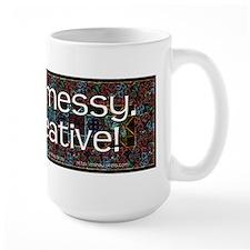 I'm Not Messy, I'm Creative! Mug