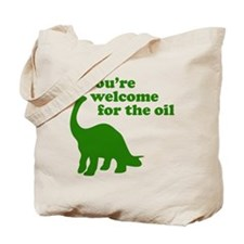 You're Welcome Oil Tote Bag