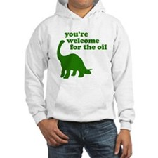 You're Welcome Oil Hoodie