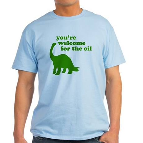 You're Welcome Oil Light T-Shirt