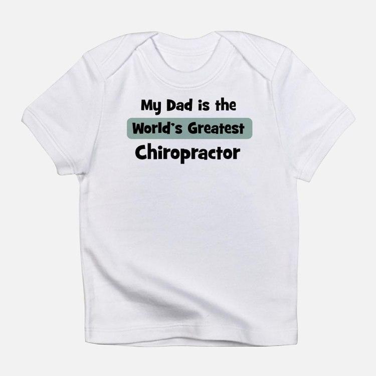 Worlds Greatest Chiropractor Infant T-Shirt