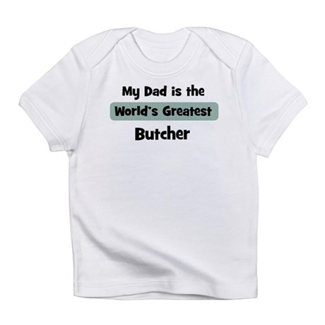 Worlds Greatest Butcher Infant T-Shirt