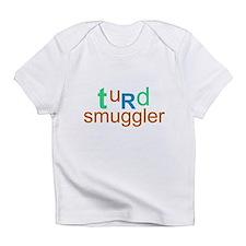"""""""turd smuggler"""" onesie Infant T-Shirt"""