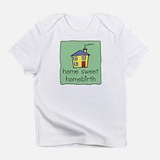 Home Sweet Homebirth Infant T-Shirt