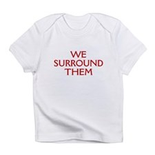 We Surround Them Infant T-Shirt