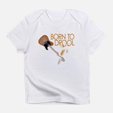 Born to Drool - Infant T-Shirt