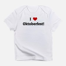 I Love Oktoberfest! Infant T-Shirt