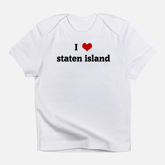 I Love staten island Infant T-Shirt
