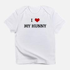 I Love MY HUNNY Infant T-Shirt