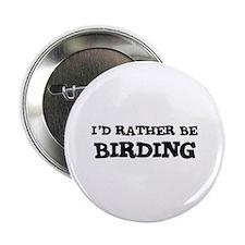 Rather be Birding Button