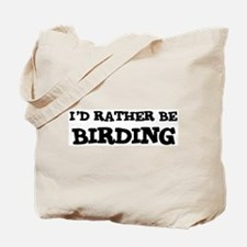 Rather be Birding Tote Bag