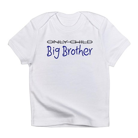Only Child - Big Brother Infant T-Shirt