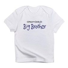 Only Child - Big Brother 2 Infant T-Shirt