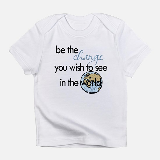 Be The Change Infant T-Shirt