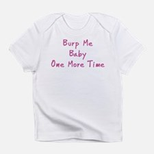 Burp Me Baby One More Time Infant T-Shirt