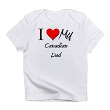 I Love My Canadian Dad Infant T-Shirt